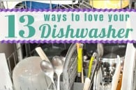 13 Ways to Love Your Dishwasher