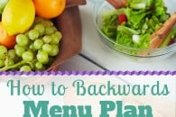 Backwards Menu Planning (for those who hate to menu plan)